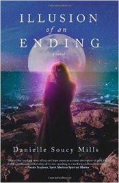Illusion of an Ending by Danielle Soucy Mills